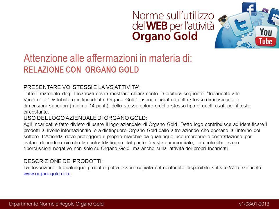 Attenzione alle affermazioni in materia di: RELAZIONE CON ORGANO GOLD