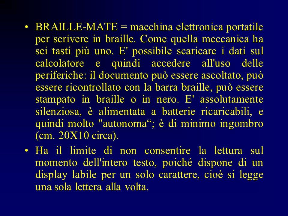 BRAILLE-MATE = macchina elettronica portatile per scrivere in braille