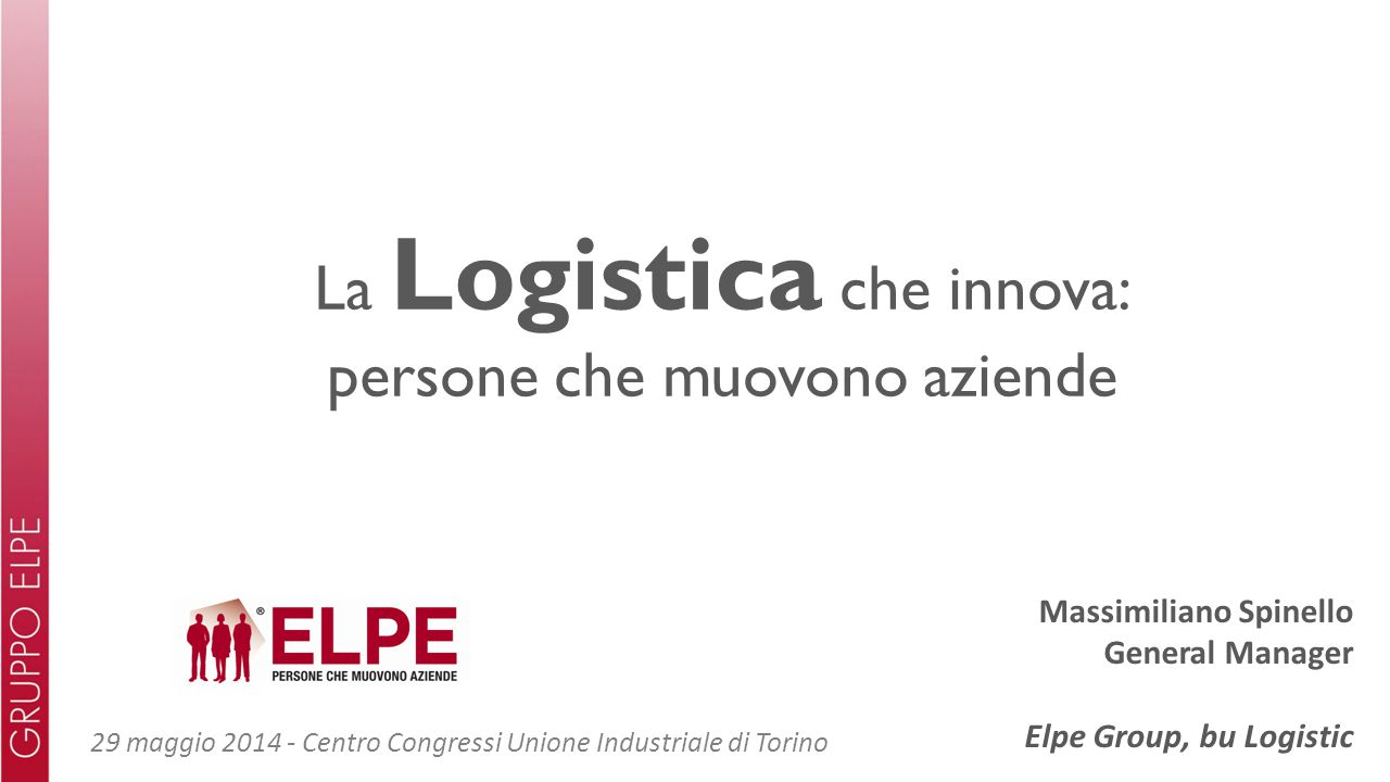 La Logistica che innova: persone che muovono aziende