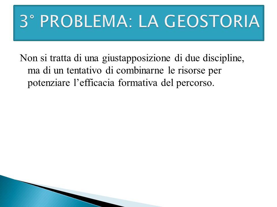 3° PROBLEMA: LA GEOSTORIA