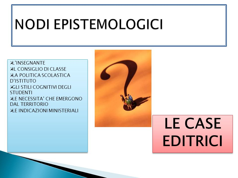 LE CASE EDITRICI NODI EPISTEMOLOGICI L'INSEGNANTE