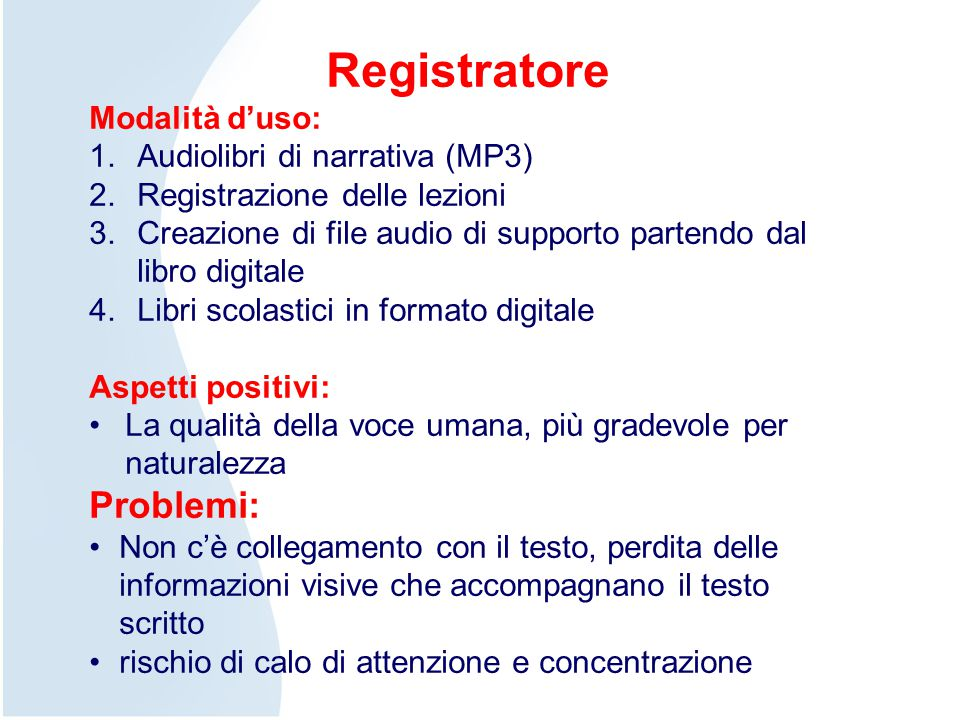 Registratore Problemi: Modalità d'uso: Audiolibri di narrativa (MP3)