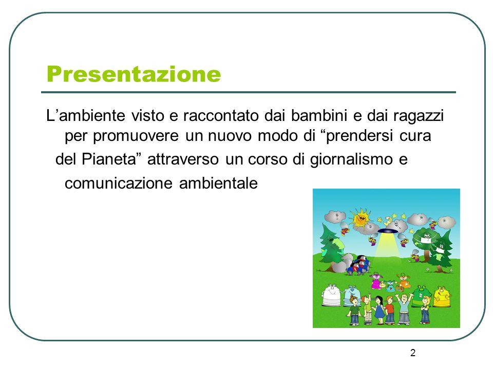 Presentazione L'ambiente visto e raccontato dai bambini e dai ragazzi per promuovere un nuovo modo di prendersi cura.