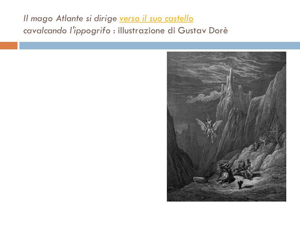 Il mago Atlante si dirige verso il suo castello cavalcando l ippogrifo : illustrazione di Gustav Dorè