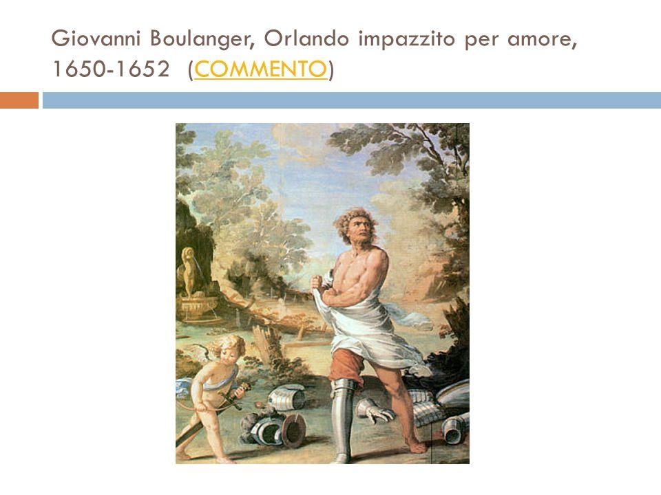 Giovanni Boulanger, Orlando impazzito per amore, 1650-1652 (COMMENTO)