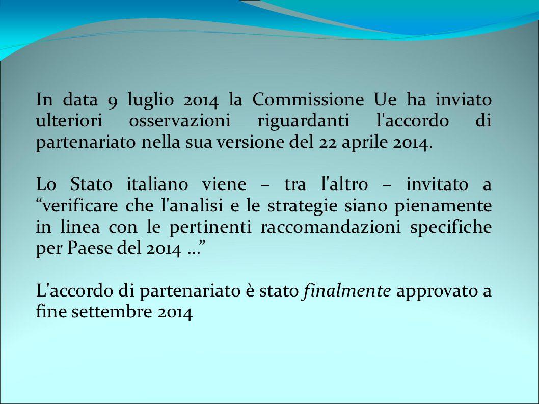 In data 9 luglio 2014 la Commissione Ue ha inviato ulteriori osservazioni riguardanti l accordo di partenariato nella sua versione del 22 aprile 2014.