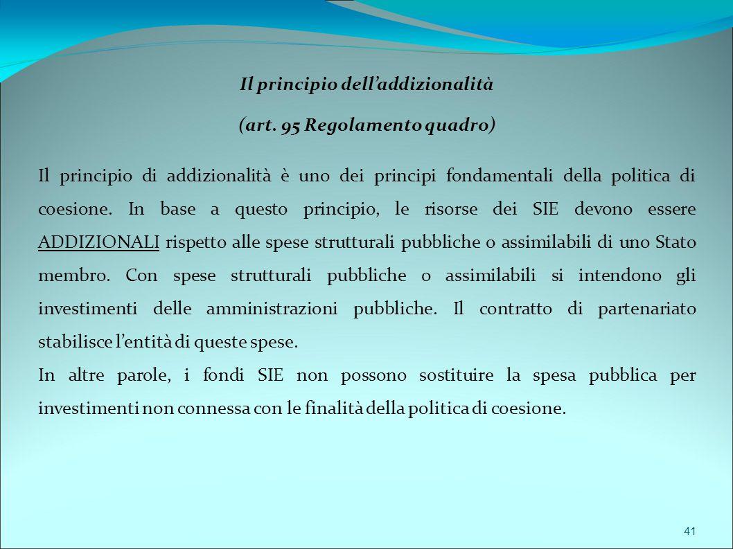 Il principio dell'addizionalità (art. 95 Regolamento quadro)
