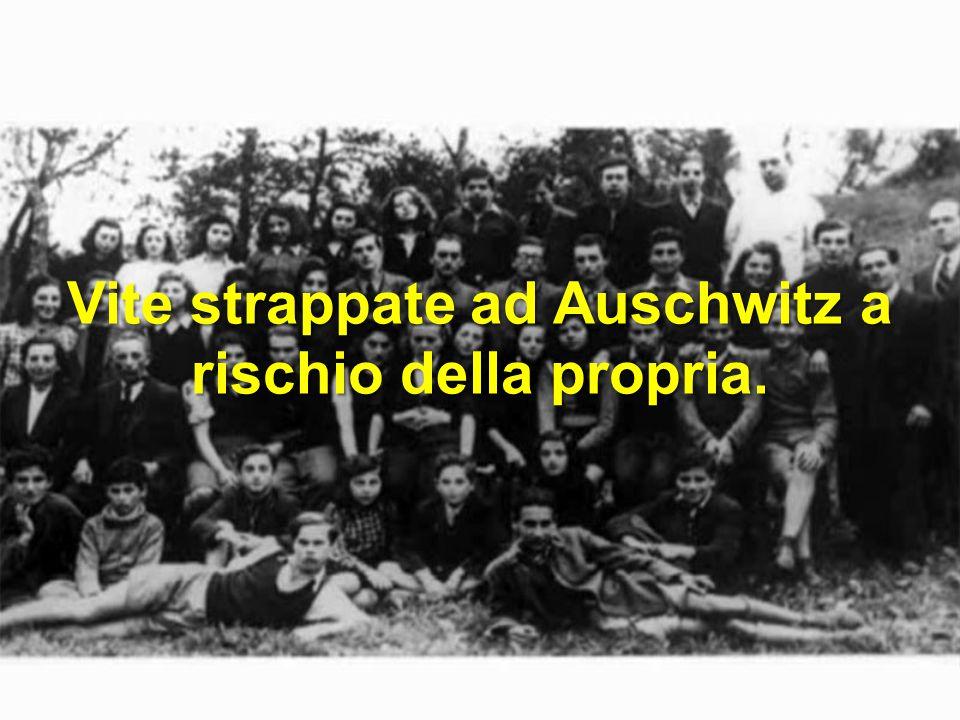 Vite strappate ad Auschwitz a rischio della propria.