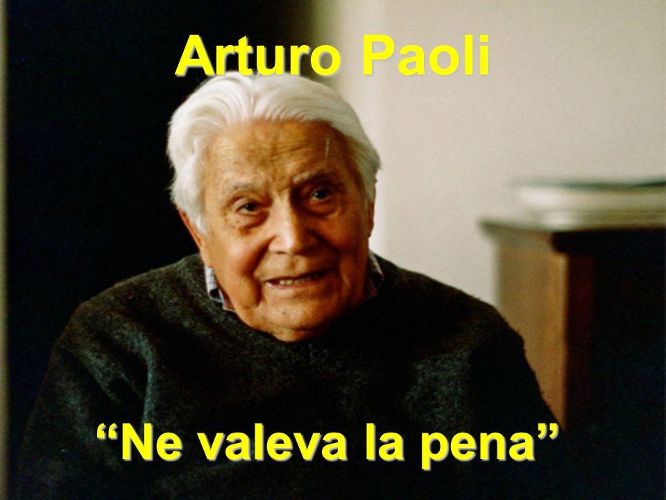 Arturo Paoli Ne valeva la pena