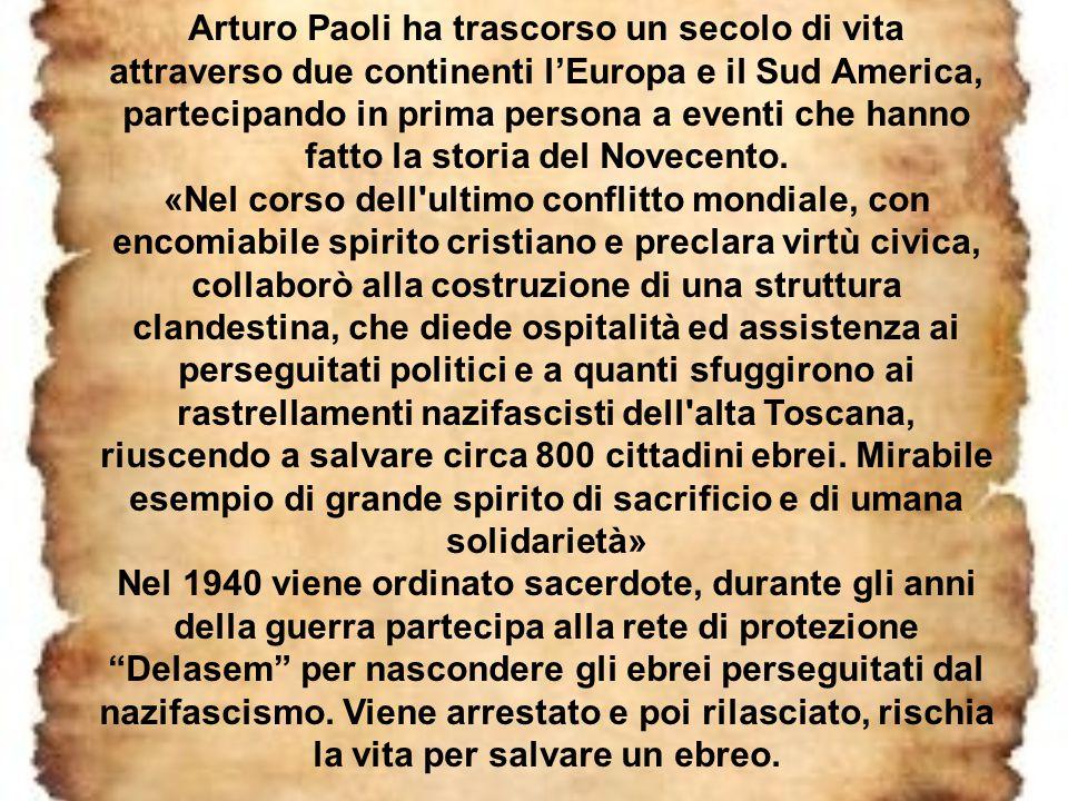 Arturo Paoli ha trascorso un secolo di vita attraverso due continenti l'Europa e il Sud America, partecipando in prima persona a eventi che hanno fatto la storia del Novecento.
