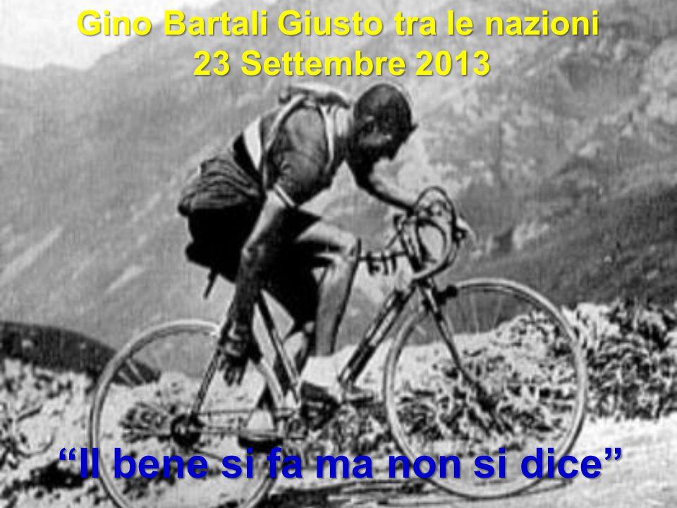 Gino Bartali Giusto tra le nazioni Il bene si fa ma non si dice