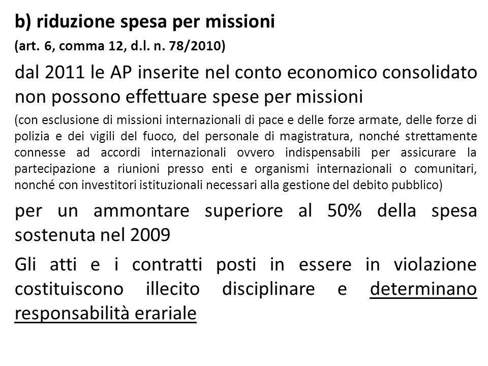 b) riduzione spesa per missioni