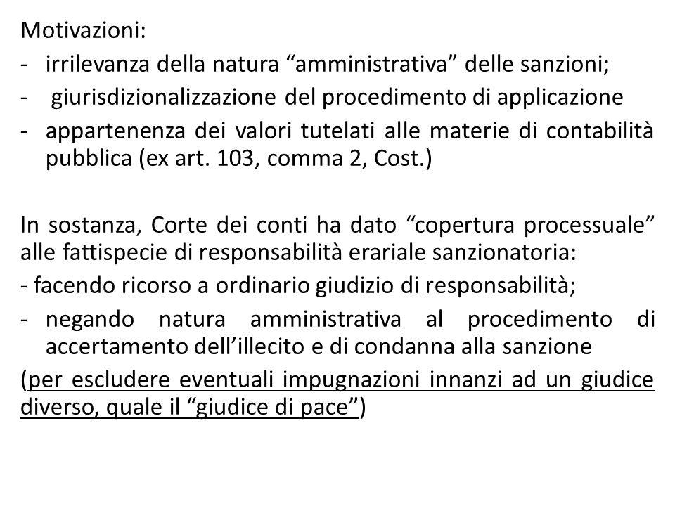 Motivazioni: irrilevanza della natura amministrativa delle sanzioni; giurisdizionalizzazione del procedimento di applicazione.