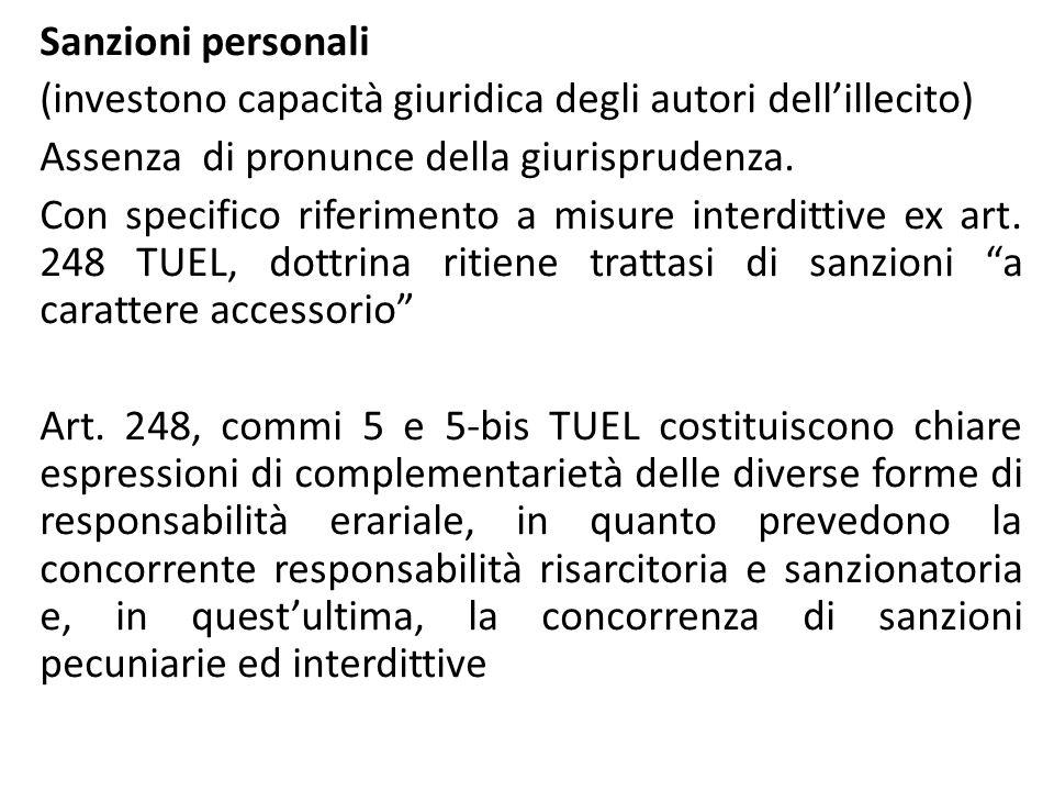 Sanzioni personali (investono capacità giuridica degli autori dell'illecito) Assenza di pronunce della giurisprudenza.