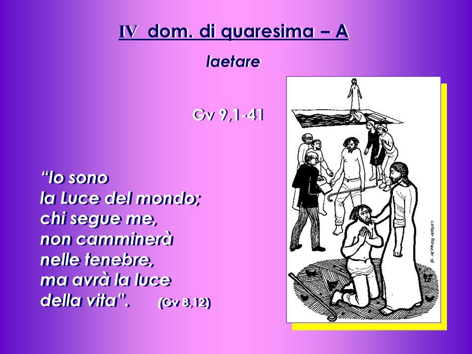 IV dom. di quaresima – A laetare. Gv 9,1-41.