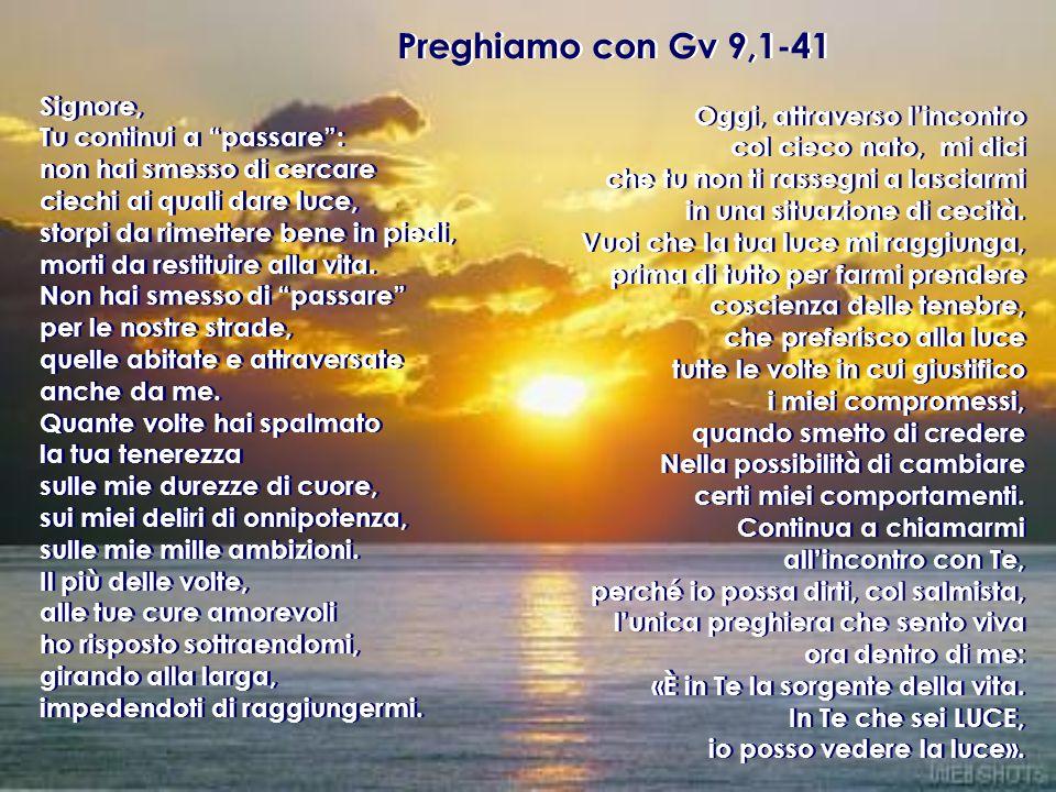 Preghiamo con Gv 9,1-41 Signore, Oggi, attraverso l'incontro