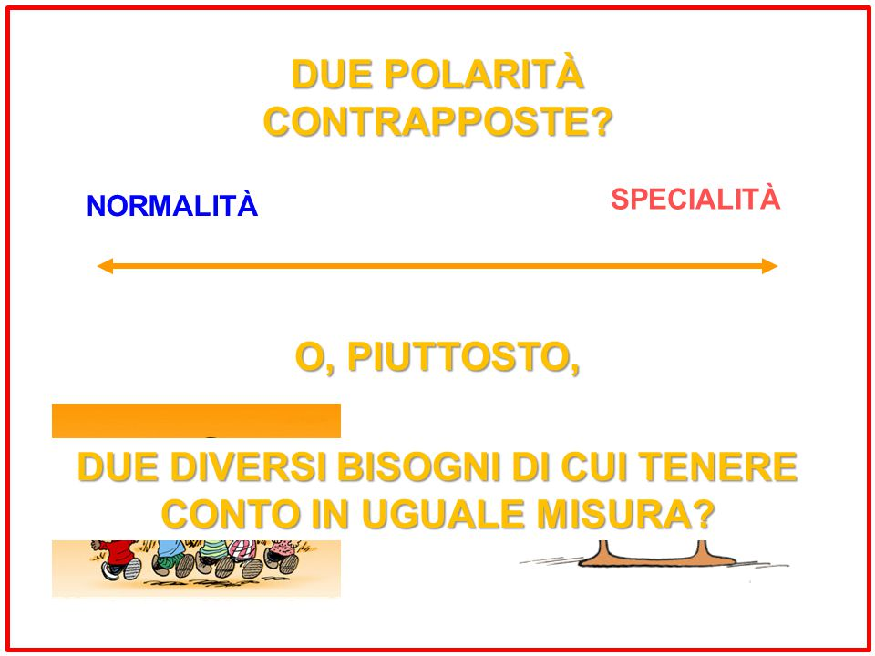 DUE POLARITÀ CONTRAPPOSTE