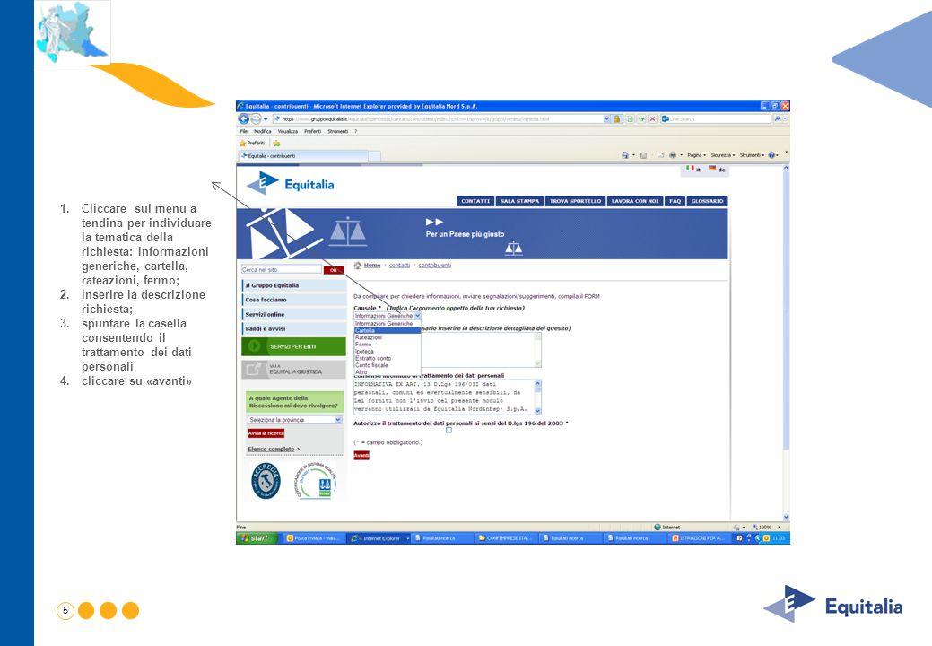 Cliccare sul menu a tendina per individuare la tematica della richiesta: Informazioni generiche, cartella, rateazioni, fermo;