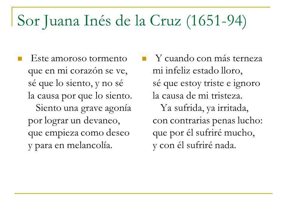 Sor Juana Inés de la Cruz (1651-94)