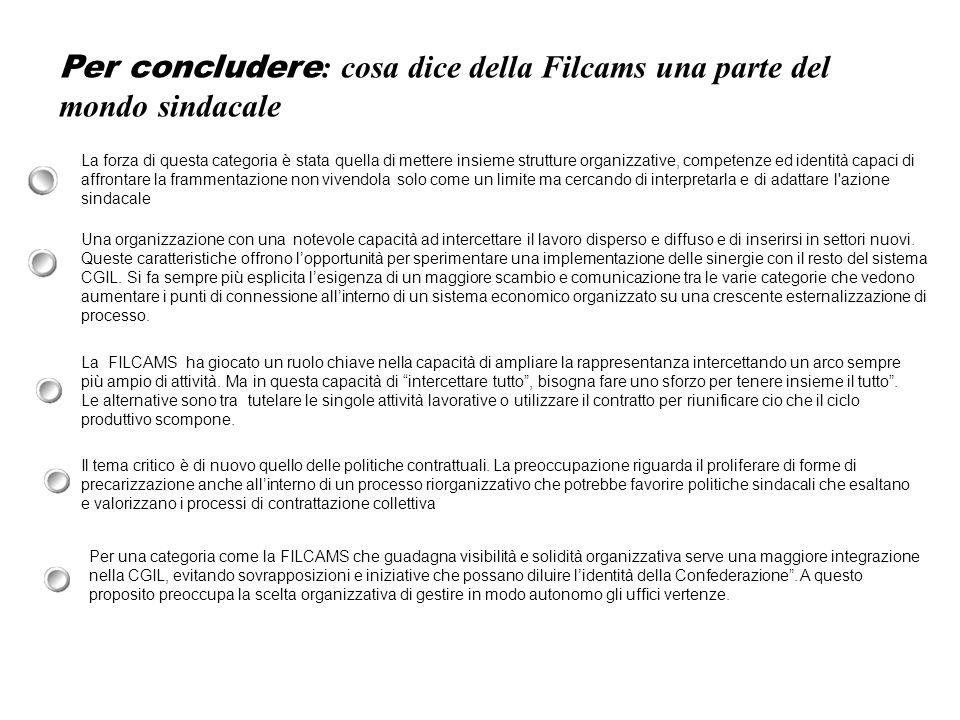 Per concludere: cosa dice della Filcams una parte del mondo sindacale