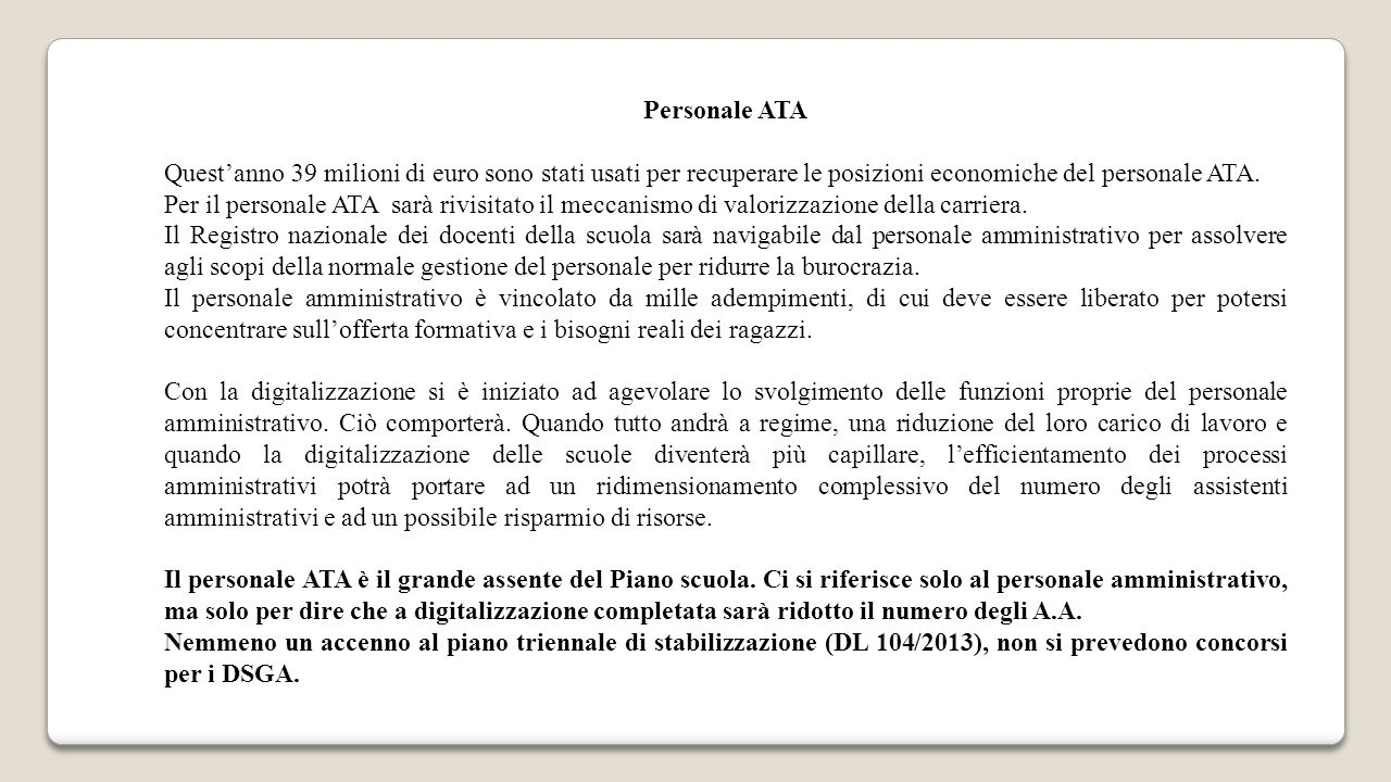Personale ATA Quest'anno 39 milioni di euro sono stati usati per recuperare le posizioni economiche del personale ATA.