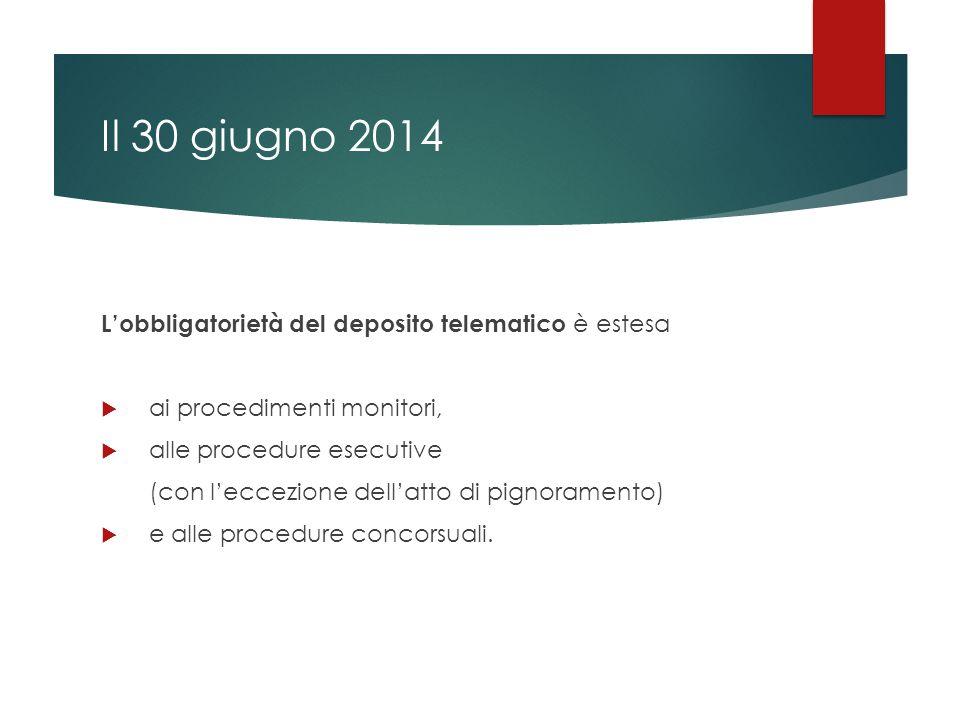 Il 30 giugno 2014 L'obbligatorietà del deposito telematico è estesa