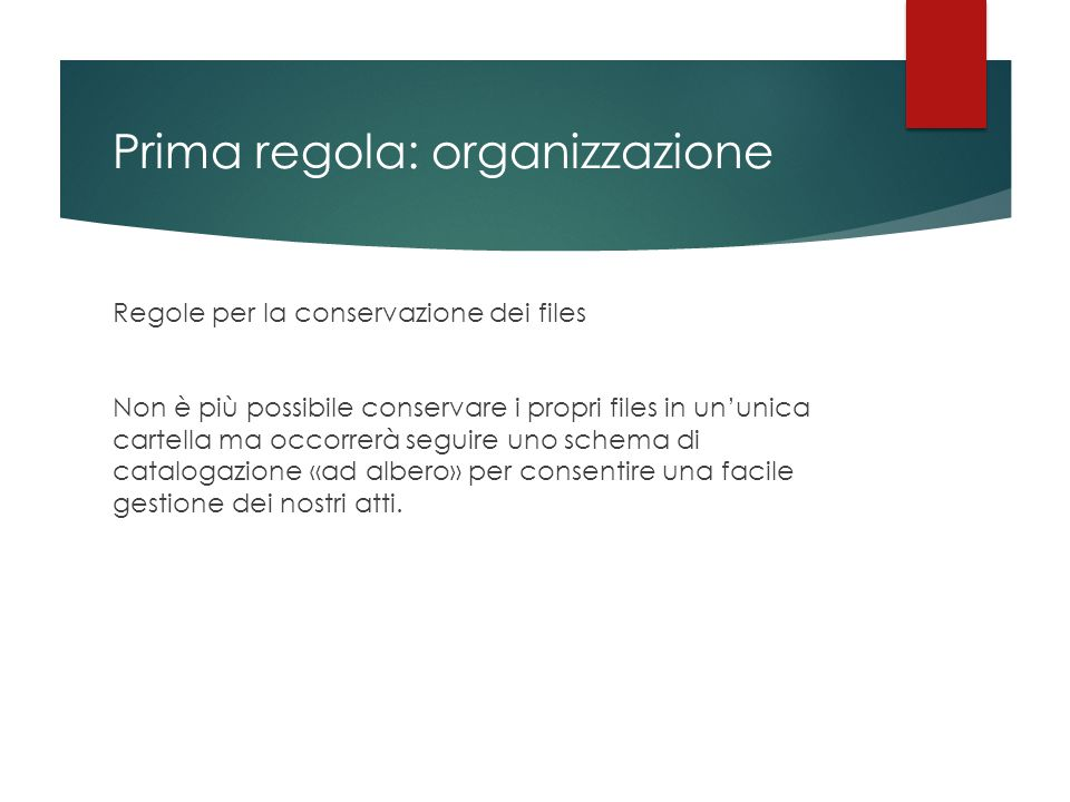 Prima regola: organizzazione