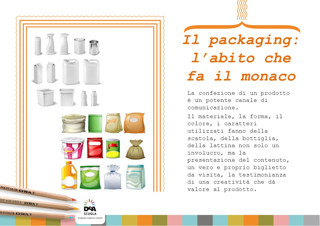 Il packaging: l'abito che fa il monaco