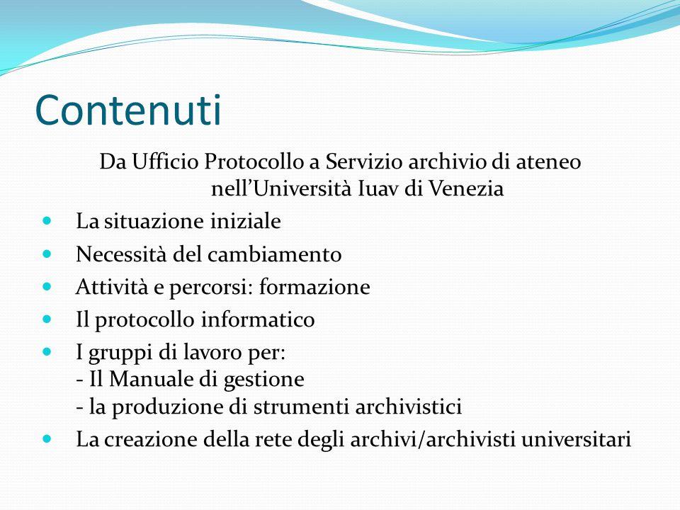Contenuti Da Ufficio Protocollo a Servizio archivio di ateneo nell'Università Iuav di Venezia. La situazione iniziale.