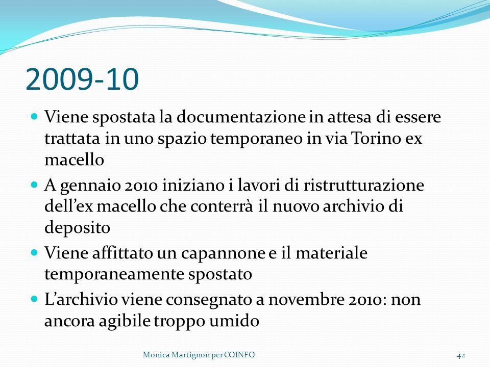 2009-10 Viene spostata la documentazione in attesa di essere trattata in uno spazio temporaneo in via Torino ex macello.