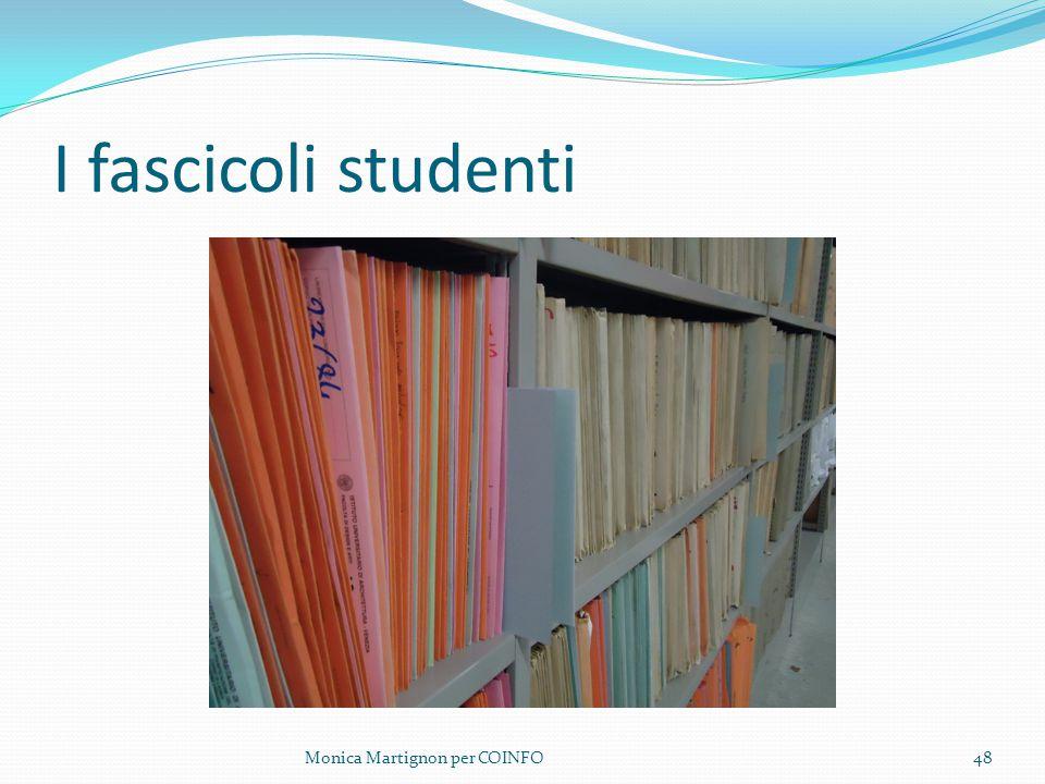 I fascicoli studenti Monica Martignon per COINFO
