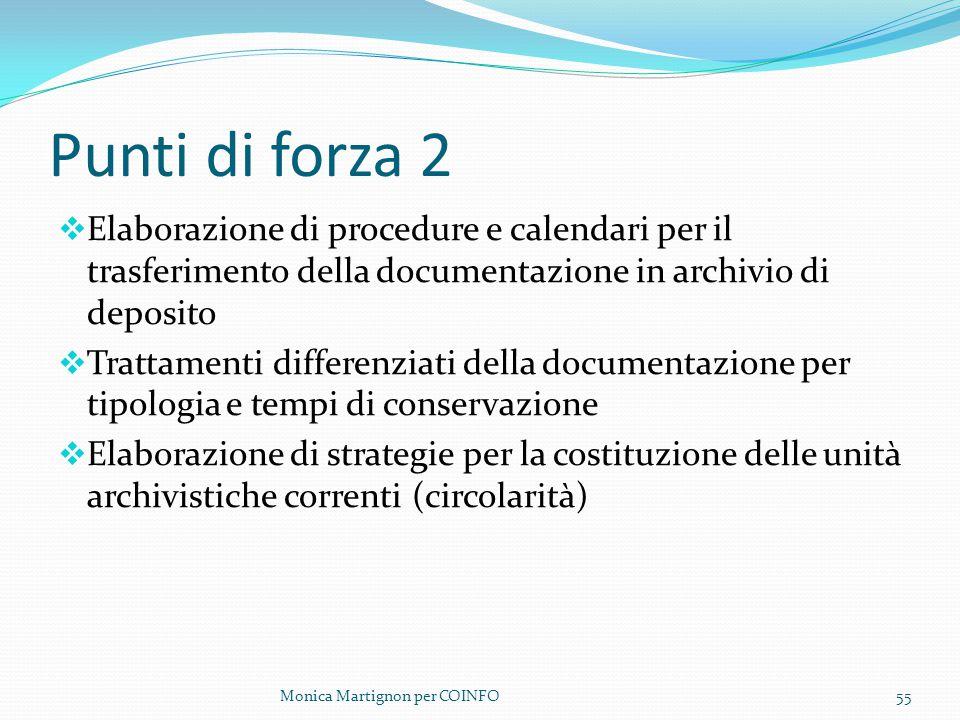 Punti di forza 2 Elaborazione di procedure e calendari per il trasferimento della documentazione in archivio di deposito.