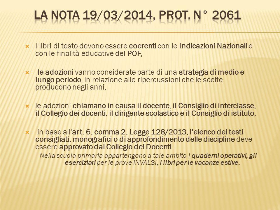 La Nota 19/03/2014, Prot. N° 2061 I libri di testo devono essere coerenti con le Indicazioni Nazionali e con le finalità educative del POF,