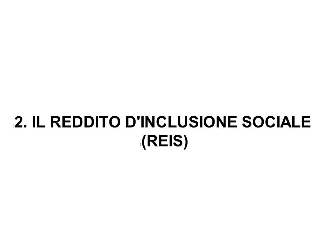 2. IL REDDITO D INCLUSIONE SOCIALE