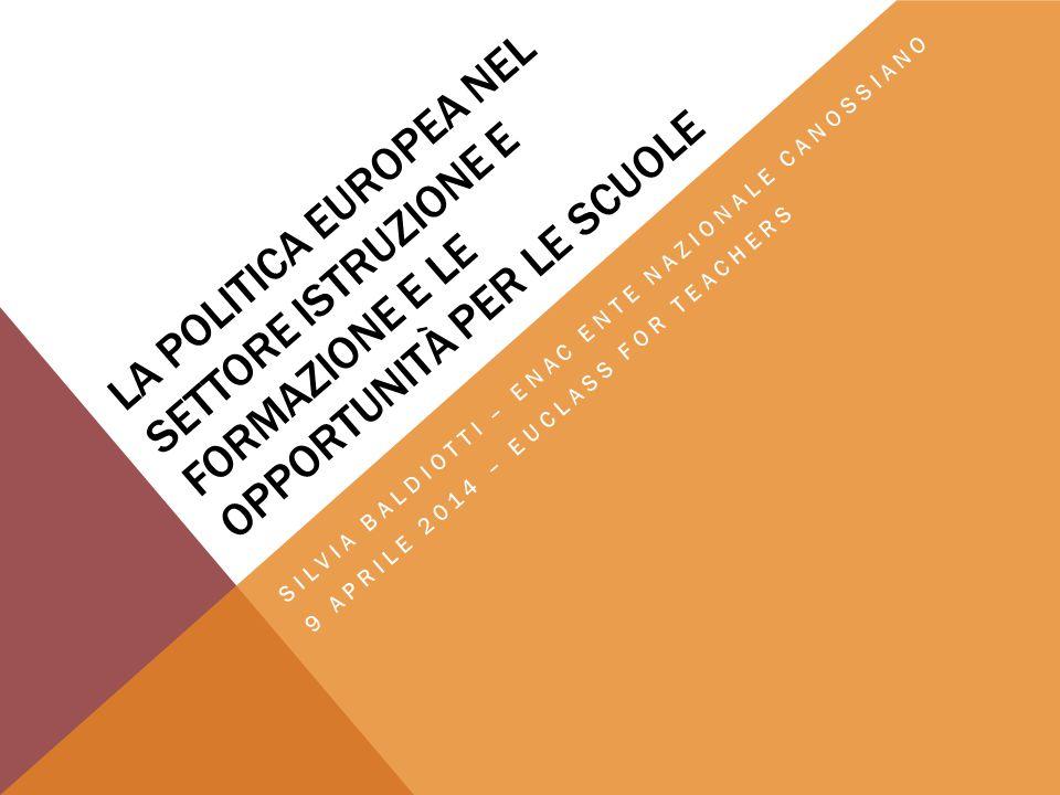 La politica europea nel settore istruzione e formazione e le opportunità per le scuole