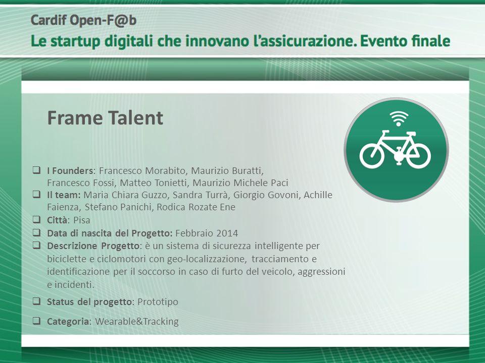 Frame Talent I Founders: Francesco Morabito, Maurizio Buratti, Francesco Fossi, Matteo Tonietti, Maurizio Michele Paci.