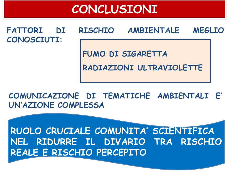 CONCLUSIONI RUOLO CRUCIALE COMUNITA' SCIENTIFICA