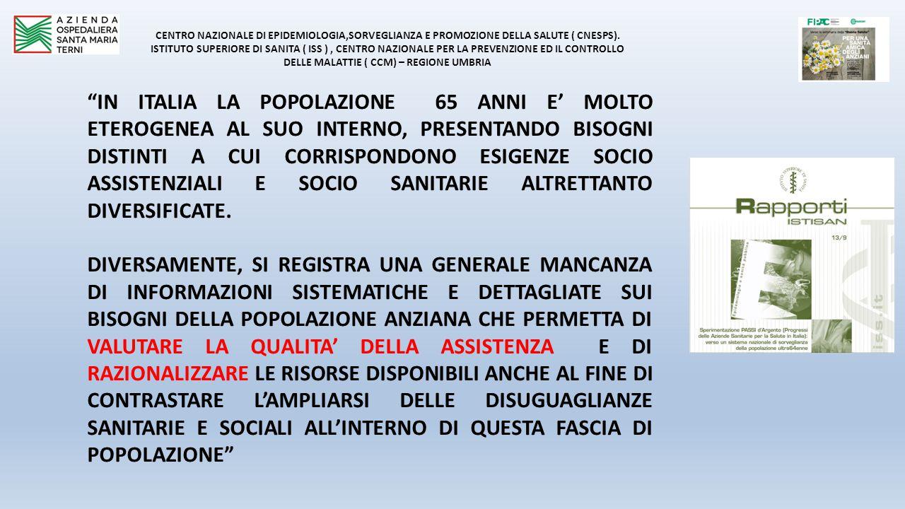CENTRO NAZIONALE DI EPIDEMIOLOGIA,SORVEGLIANZA E PROMOZIONE DELLA SALUTE ( CNESPS). ISTITUTO SUPERIORE DI SANITA ( ISS ) , CENTRO NAZIONALE PER LA PREVENZIONE ED IL CONTROLLO DELLE MALATTIE ( CCM) – REGIONE UMBRIA