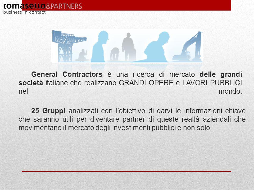 General Contractors è una ricerca di mercato delle grandi società italiane che realizzano GRANDI OPERE e LAVORI PUBBLICI nel mondo.
