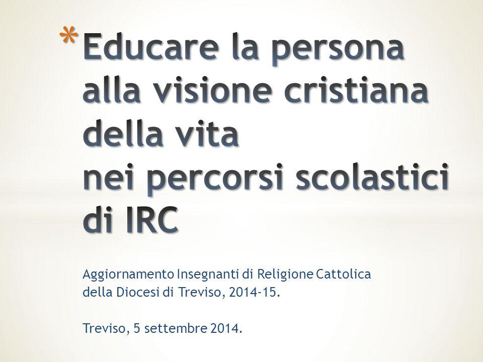 Educare la persona alla visione cristiana della vita nei percorsi scolastici di IRC