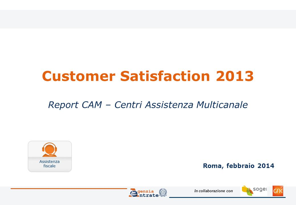 Customer Satisfaction 2013 Report CAM – Centri Assistenza Multicanale