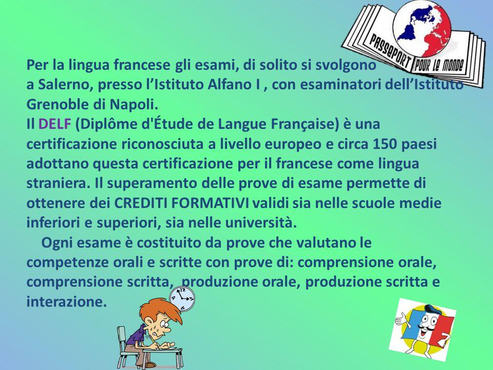 Per la lingua francese gli esami, di solito si svolgono