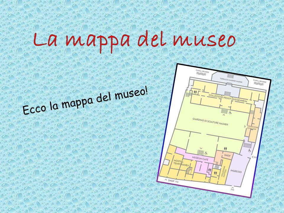 La mappa del museo Ecco la mappa del museo!