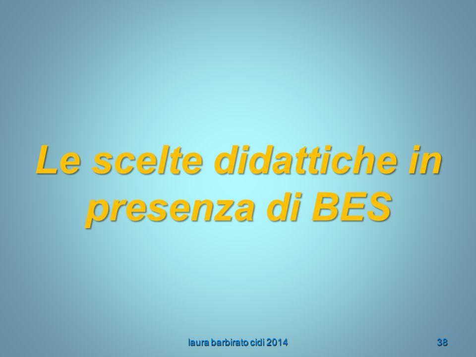 Le scelte didattiche in presenza di BES
