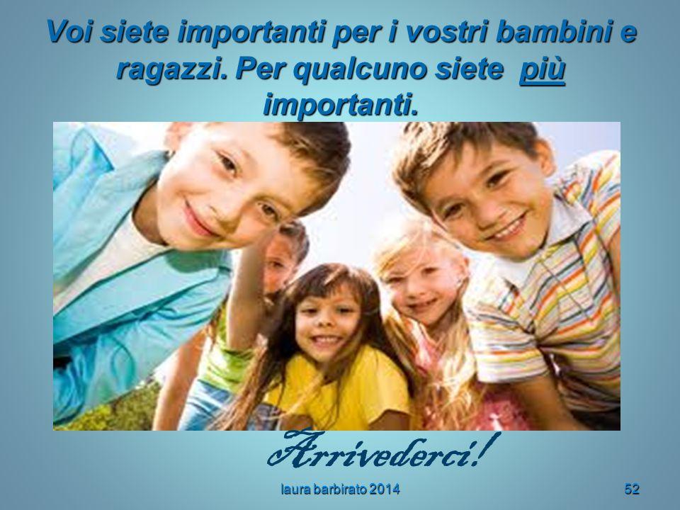 Voi siete importanti per i vostri bambini e ragazzi