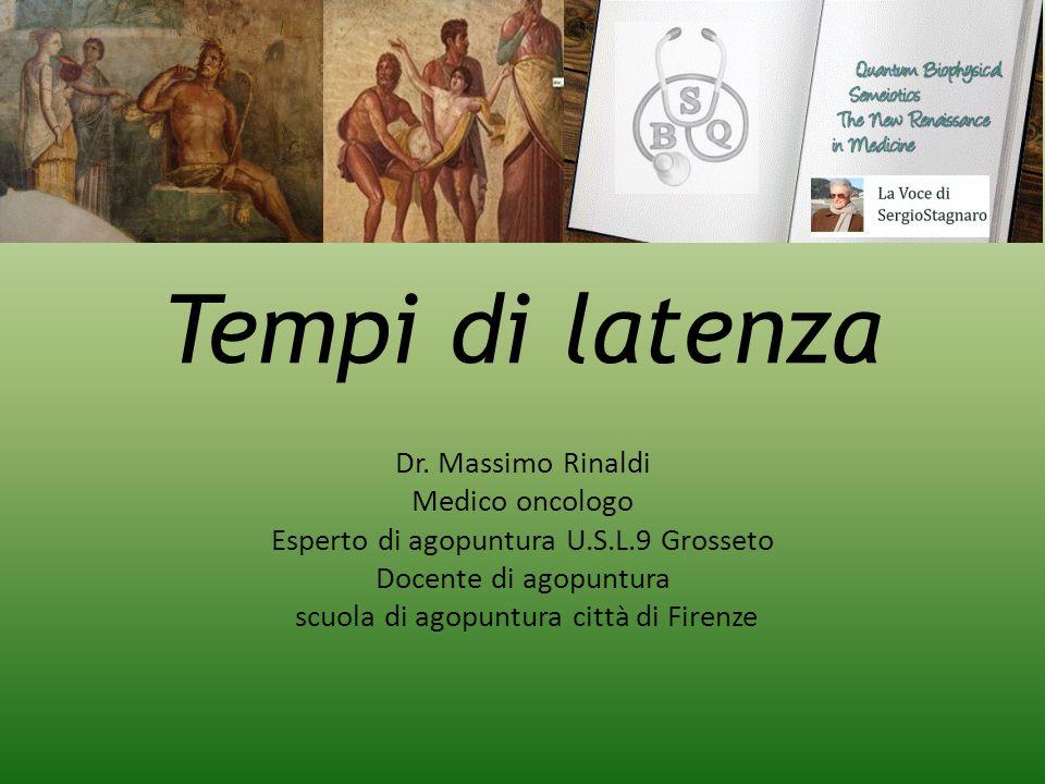 Tempi di latenza Dr. Massimo Rinaldi Medico oncologo
