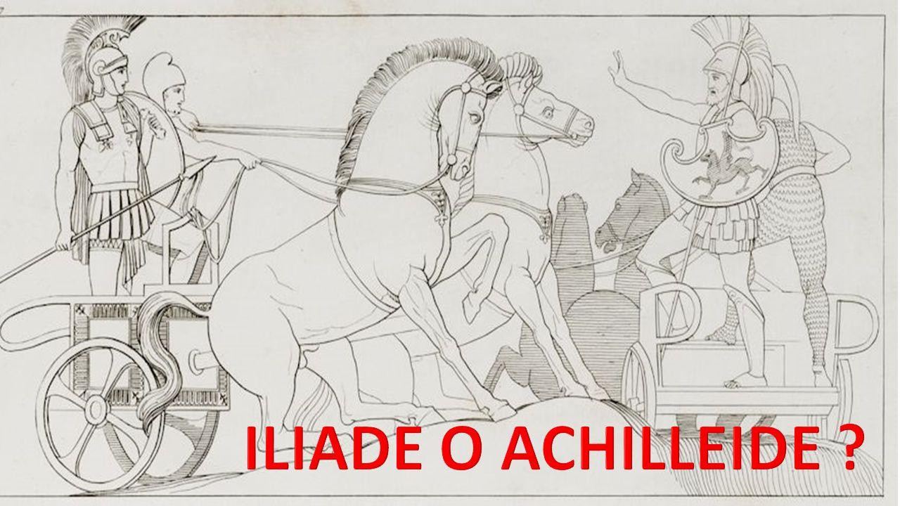 ILIADE O ACHILLEIDE