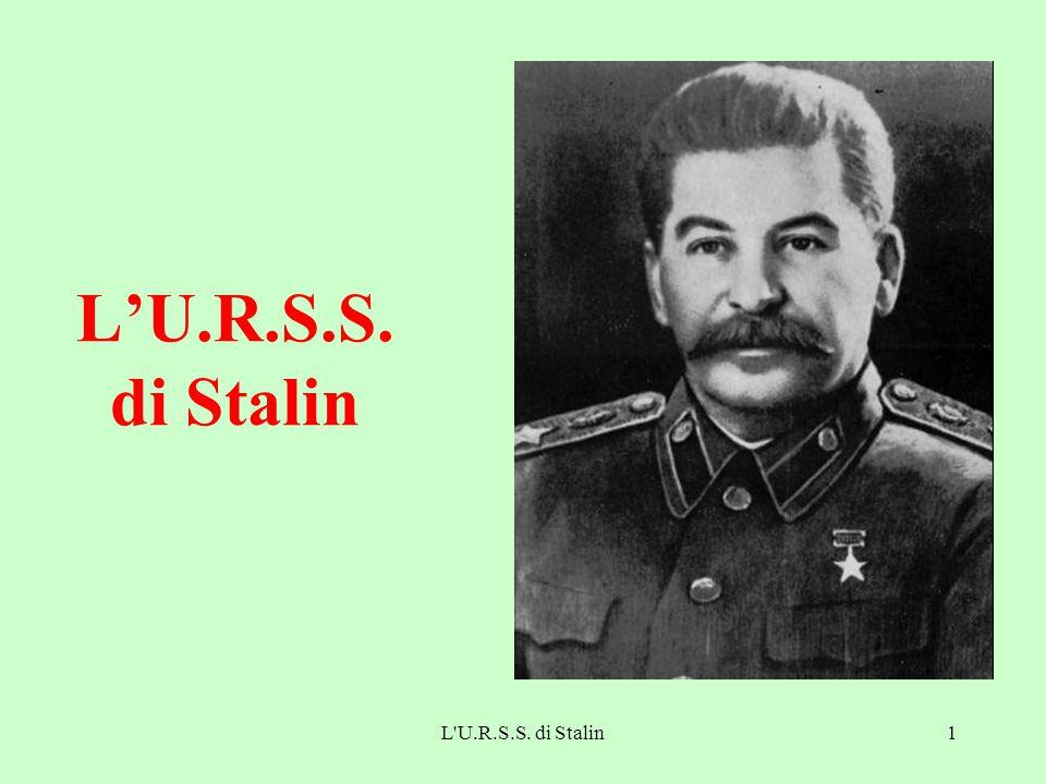 L'U.R.S.S. di Stalin L U.R.S.S. di Stalin
