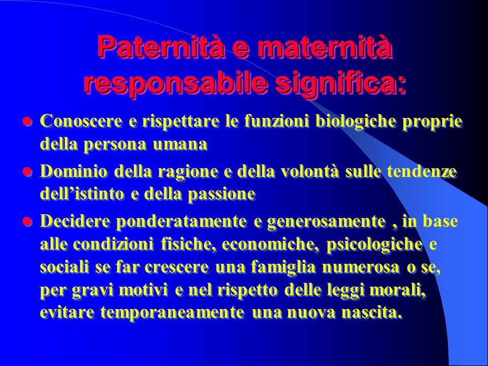 Paternità e maternità responsabile significa: