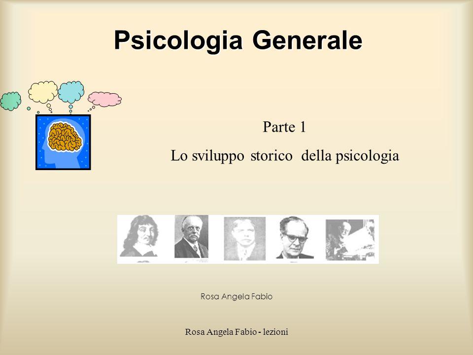 Psicologia Generale Parte 1 Lo sviluppo storico della psicologia